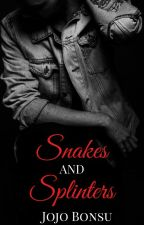 Snakes and Splinters [PUBLISHED]  by Jojo_B