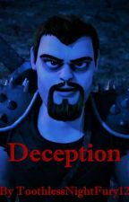 Deception (A Dragons Race to the Edge Fanfic) by ToothlessNightFury12