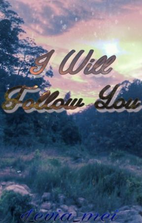 I Will Follow You by levia_mei