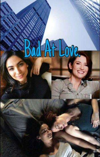 Bad at love -Sanvers-