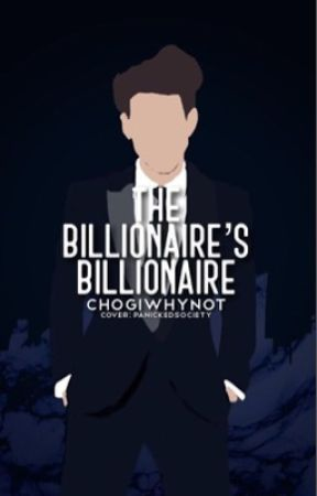 The Billionaire's Billionaire  ✔️ by Chogiwhynot