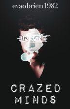 Crazed Minds | ✔️ by evaobrien1982