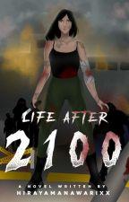 Life After 2100 ni HirayaManawarixx