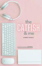 The Badboy, the Catfish, And Me by tarajadestone