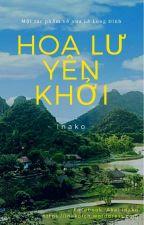 HOA LƯ YÊN KHỞI [Dã sử Việt, Lê Long Đĩnh - Lý Công Uẩn - Đinh Toàn] bởi inako199