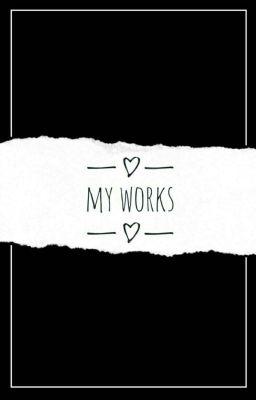 Đọc Truyện My Works  - Truyen4U.Net