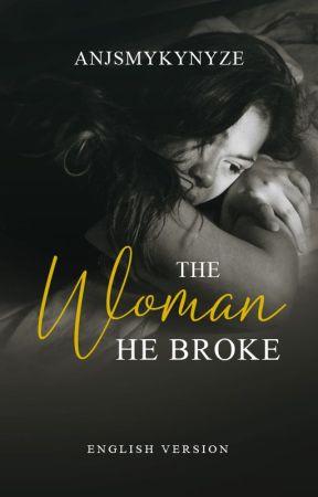 The Woman He Broke - English Version by AnjSmykynyze