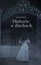 Historie o Duchach by d6vil_kitty