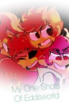 My One-Shots of Eddsworld! [DISCONTINUED]✔️ by InactiveEddy
