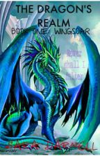 The Dragon Realms     BOOK 1: Wingsoar by SaraMalfoy