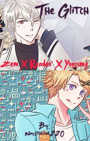 The Glitch || Zen x reader x Yoosung by 6SweetPotatos6
