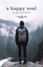 A Happy Soul by hyponychial