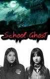 School Ghost [DINOVELKAN] cover