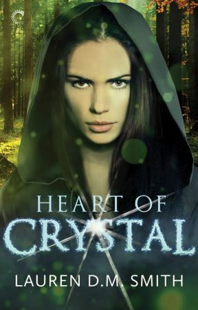 Heart of Crystal by LaurenDMSmith