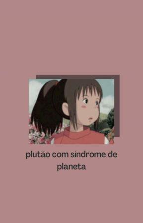 plutão com síndrome de planeta; conto by petalarios