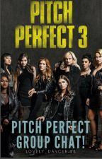 Pitch Perfect Group Chat ! by Lovely_Dancer28
