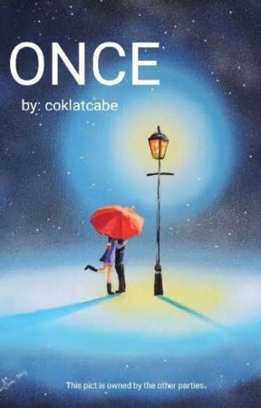 Once (Completed, Side Story of Bear Hug) by coklatcabe