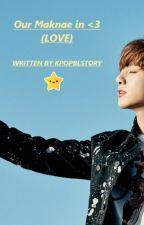 Our Maknae in Love (JungkookXBts) by kpopblstory