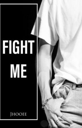 Fight Me//jhs by Jhooee