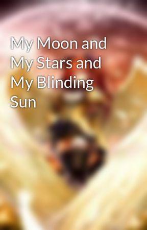 My Moon and My Stars and My Blinding Sun by crimsonbutterflyA