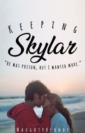 Keeping Skylar by NaughtyBlonde