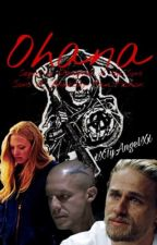 Ohana • Daughter of the sons sequel • Sons of Anarchy Fan Fiction by xXTyAngelXx