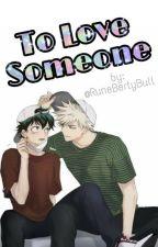 To Love Someone av RuneBertyBull