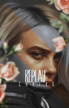 Replay - Covers  (aperto) by -guccii