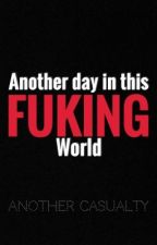 Another day in this fucking world by LaMotta