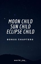 Moon/Sun/Eclipse Child Yummy Chapters by world_joy_