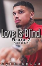 Love Is Blind(Book 2) by Keasiia