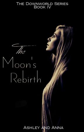The Moon's Rebirth (The Downworlder Series #4) by TeaHouseQueens