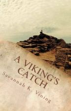 A Viking's Catch (Book One of the Sogn Series) by foreverhopeful