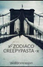 x- ZODIACO CREEPYPASTA -x by pxnkprxncxssjxn