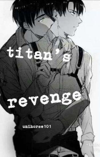 Titan's revenge (Ereri Riren)✔