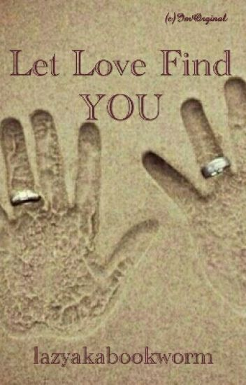 Let Love Find You (One Shot)