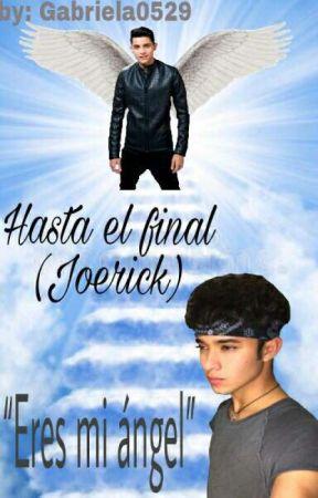 Hasta el final (Joerick) by Gabriela0529