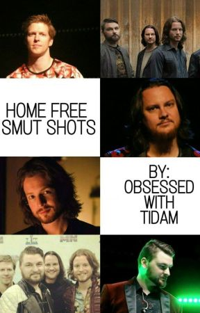 Home Free Smut Shots by ObsessedwithTidam