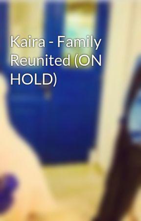 Kaira - Family Reunited  by DevakshiKeesh