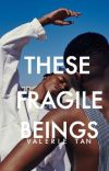 THESE FRAGILE BEINGS cover