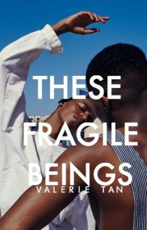 THESE FRAGILE BEINGS by khalidvibes