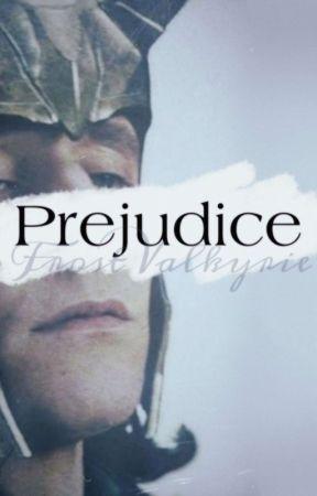 Prejudice by FrostValkyrie