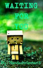 Waiting For You (HIATUS) by NandaDwiLestari3