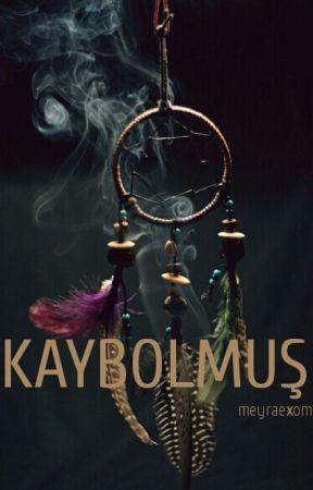 KAYBOLMUŞ by meyraexom