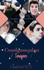 Crankgameplays Imagines by Heather1512