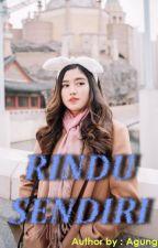 RINDU SENDIRI by AgungPutra614