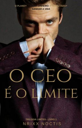 o CEO é o Limite - Livro I   [DEGUSTAÇÃO] by NrixxNoctis