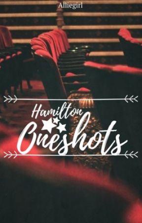 Hamilton One Shots  by alliegirl600