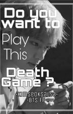 Do You Want To Play This Death Game ?(BTS ff-Killer AU ) by kimseoksalsa