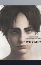 Why me?    Eren x Levi by -rivaere-is-bae-